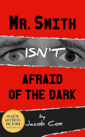 Book Cover: Mr. Smith Isn't Afraid of the Dark